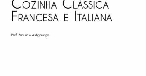 Cozinha-Classica-Francesa-e-Italiana-autor-Mauricio-Astigarraga